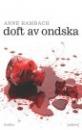 Doft av ondska, från franska för Sekwa