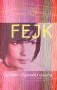 Fejk, från danska för Opal