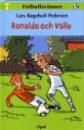 Fotbollsvänner: Ronaldo och Valle, från danska för Opal